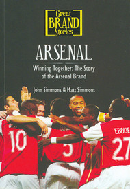 Arsenal: Winning together -The story of the Arsenal brand John Simmons