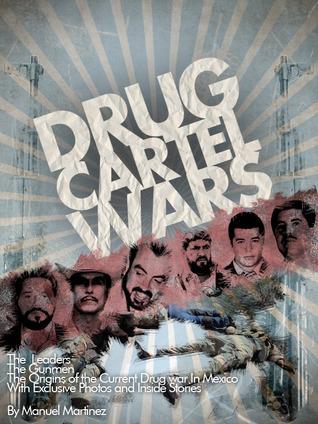 Drug Cartel Wars Manuel Martínez