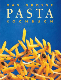 Das Grosse Pasta Kochbuch Thomas Heider