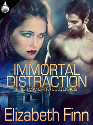 Immortal Distraction (The Immortals, #2)  by  Elizabeth Finn