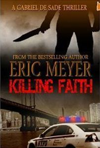 Killing Faith (Gabriel de Sade, #1)  by  Eric Meyer