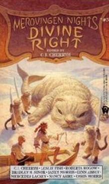 Divine Right (Merovingen Nights, #5)  by  C.J. Cherryh