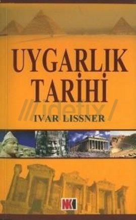 Uygarlık Tarihi  by  Ivar Lissner
