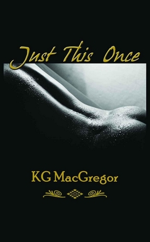 Just This Once K.G. MacGregor