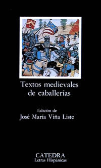 Textos medievales de caballerías (Letras Hispánicas, #373)  by  Various