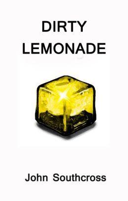 Dirty Lemonade John Southcross