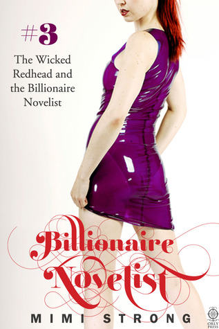 The Wicked Redhead and the Billionaire Novelist (Typist #3) Mimi Strong