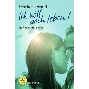Ich will doch leben. Nadine ist HIV-positiv.  by  Marliese Arold
