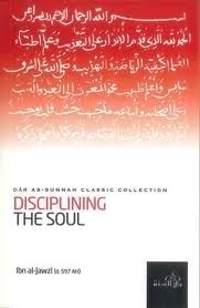 Disciplining the Soul  by  Ibn al-Jawzi