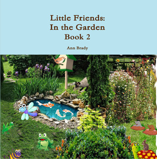 Little Friends: In the Garden Ann Brady