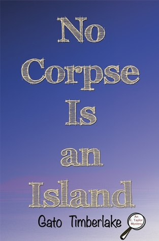 No Corpse Is an Island  by  Gato Timberlake