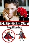 No Princesses Need Apply Angel Martinez
