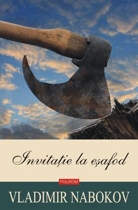 Invitatie la esafod  by  Vladimir Nabokov