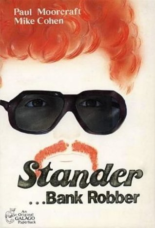 Stander ...Bank Robber  by  Paul L. Moorcraft