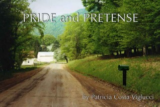 Pride and Pretense  by  Patricia Costa Viglucci