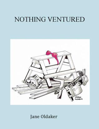 Nothing Ventured Jane Oldaker
