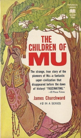 The Children of Mu (Mu #2)  by  James Churchward