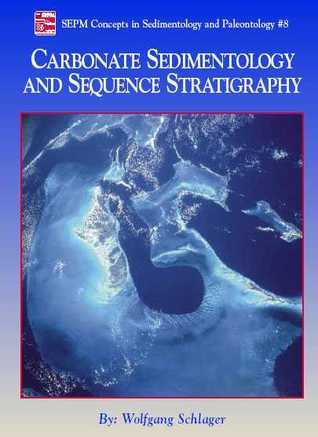 Carbonate Sedimentology And Sequence Stratigraphy Wolfgang Schlager