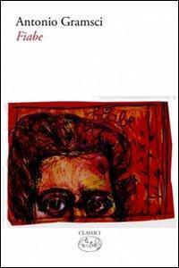 Fiabe  by  Antonio Gramsci