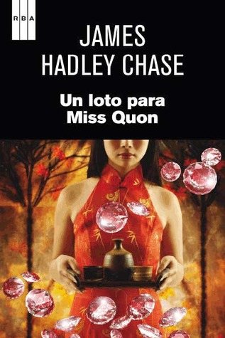 Un loto para Miss Quon  by  James Hadley Chase