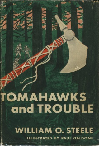 Tomahawks and Trouble  by  William O. Steele