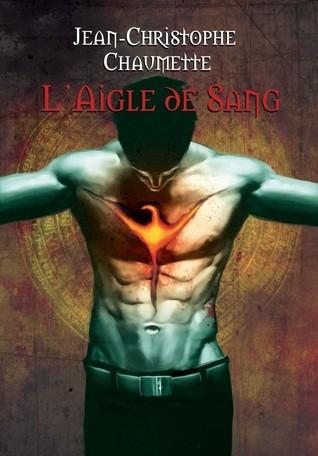 Laigle De Sang  by  Jean-Christophe Chaumette