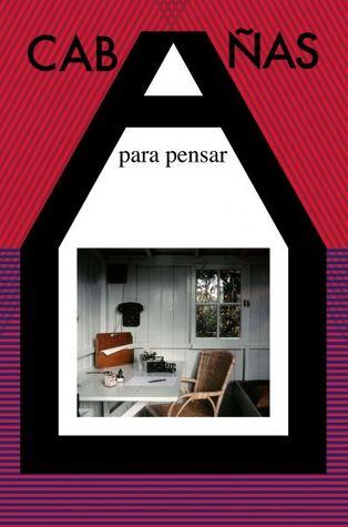 Cabañas para pensar  by  Alberto Ruiz de Samaniego