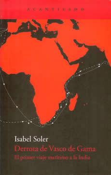 Derrota de Vasco de Gama. El primer viaje marítimo a la India  by  Isabel Soler