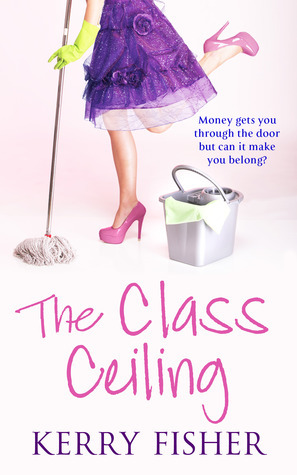The Class Ceiling  by  Kerry Fisher
