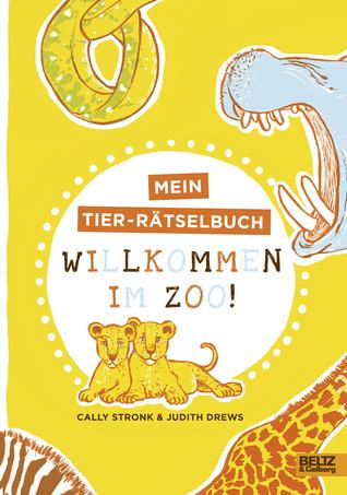 Willkommen im Zoo! - Mein Tier-Rätselbuch Cally Stronk