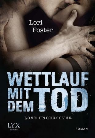 Love Undercover: Wettlauf mit dem Tod (Love Undercover, #1)  by  Lori Foster