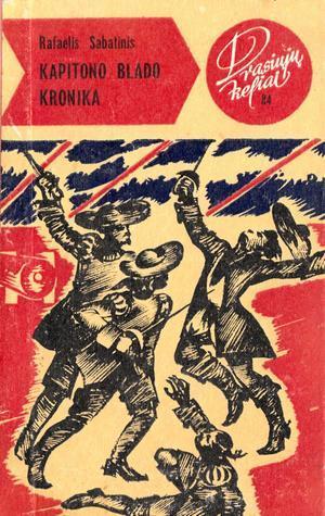 Kapitono Blado kronika (Drąsiųjų keliai, #84)  by  Rafael Sabatini