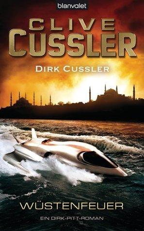 Wüstenfeuer (Dirk Pitt, #21) Clive Cussler