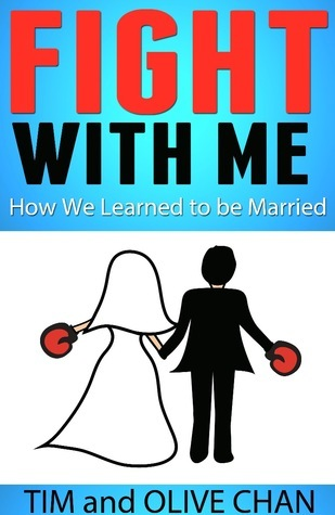 Fight With Me: How We Learned to be Married Tim Chan