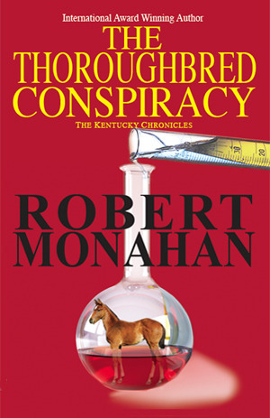 The Thoroughbred Conspiracy  by  Robert Monahan