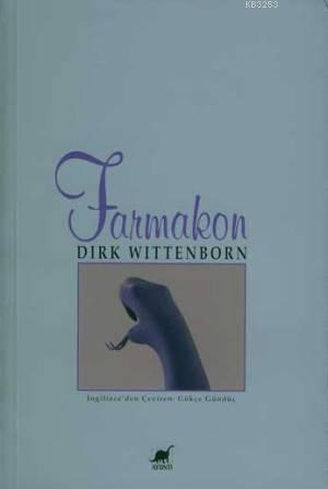 Farmakon  by  Dirk Wittenborn