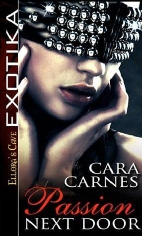 Passion Next Door (The Pleasure Brigade, #1)  by  Cara Carnes