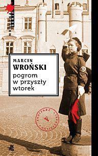 Pogrom w przyszły wtorek (Komisarz Maciejewski, #5)  by  Marcin Wroński