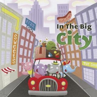 In the Big City  by  Anastasia Suen