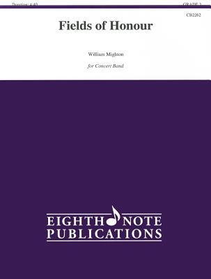 Fields of Honour: Conductor Score & Parts  by  William Mighton