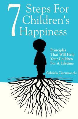 7 Pentru O Viata: Cele Mai Importante Lucruri Pe Care Le Poti Face Pentru Copilul Tau Gabriela Ciucurovschi