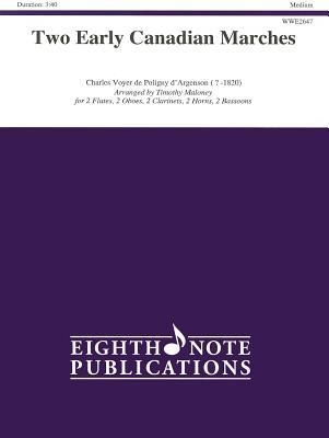 Two Early Canadian Marches: Score & Parts Charles Voyer De Poligny D Argenson