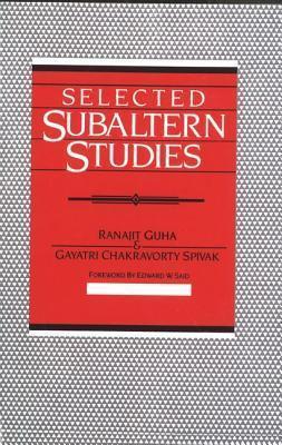 Selected Subaltern Studies  by  Ranajit Guha