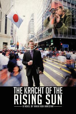 The Kracht of the Rising Sun  by  Vania Von Vanistan