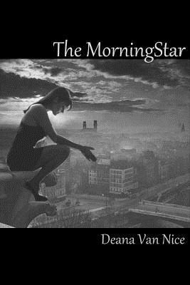 The Morningstar  by  Deana C Van Nice