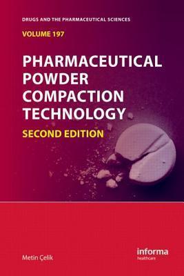 Pharmaceutical Powder Compaction Technology Metin Celik