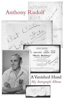 My Autograph Album  by  Anthony Rudolf