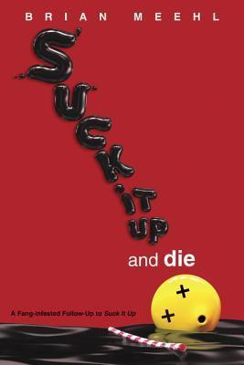 Suck It Up and Die Brian Meehl