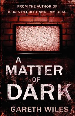 A Matter of Dark (The Great Collective, #4) Gareth Wiles