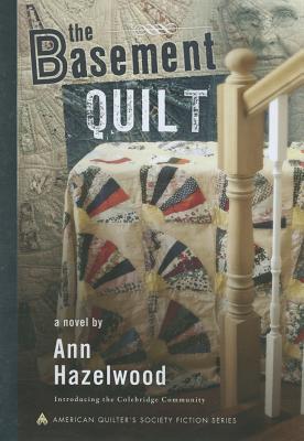 The Basement Quilt  by  Ann Hazelwood